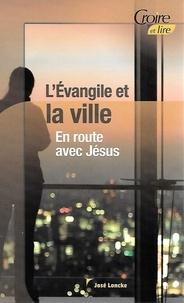 Jose Loncke - L'évangile et la ville.