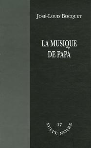 José-Louis Bocquet - La musique de papa.
