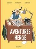 José-Louis Bocquet et Jean-Luc Fromental - Les aventures d'Hergé.
