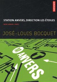 José-Louis Bocquet - Station Anvers, direction les étoiles.