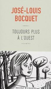 José-Louis Bocquet - Toujours plus à l'ouest.
