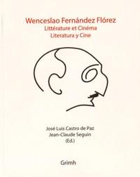José Luis Castro de Paz et Jean-Claude Seguin - Wenceslao Fernandez Florez - Littérature et cinéma.