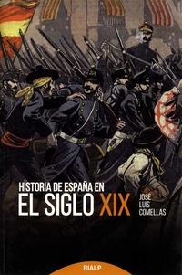 José Luis Comellas - Historia de Espana en el siglo XIX.