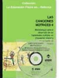 José Luis Conde Caveda et Carmen Martín Moreno - Las canciones motrices II : metodología para el desarrollo de las habilidades motrices en Educación Infantil y Primaria a través de la música.