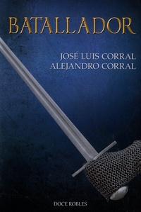 José Luis Corral et Alejandro Corral - Batallador.