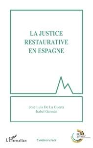 José Luis De La Cuesta et Isabel German - La justice restaurative en Espagne.