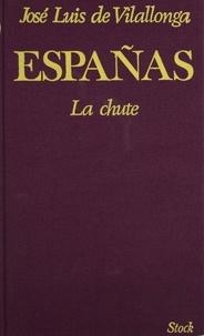 José Luis de Vilallonga - Españas (1) - La Chute.