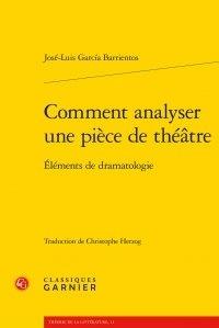 José-Luis Garcia Barrientos - Comment analyser une piece de théâtre - Eléments de dramatologie.
