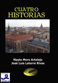 José Luis Latorre Rivas - Cuatro Historias.