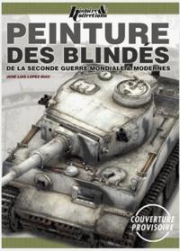 Peinture des blindés de la Seconde Guerre & modernes - José Luis Lopez Ruiz pdf epub