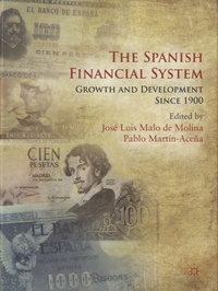 The Spanish Financial System: Growth and Development Since 1900