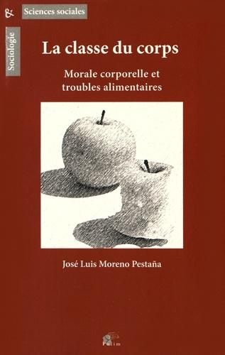 José Luis Moreno Pestaña - La classe du corps - Morale corporelle et troubles alimentaires.