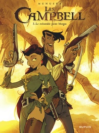 José Luis Munuera - Les Campbell Tome 2 : Le redoutable pirate Morgan.