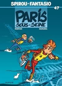 José Luis Munuera et  Morvan - Spirou et Fantasio Tome 47 : Paris-sous-Seine.