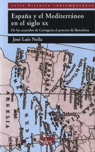 José Luis Neila - España y el Mediterráneo en el siglo XX - De los acuerdos de Cartagena al proceso de Barcelona.