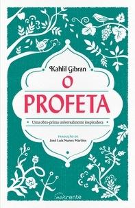 José Luís Nunes Martins et Kahlil Gibran - O Profeta.