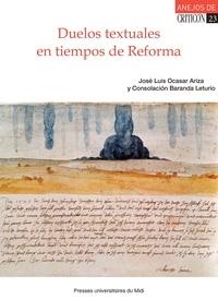 José Luis Ocasar Ariza et Consolación Baranda Leturio - Duelos textuales en tiempos de reforma.