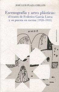 Jose Luis Plaza Chillon - Escenografias y artes plasticas - El teatro de Federico Garcia Lorca y su puesta en escena (1920-1935).