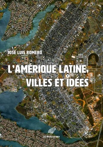 L'Amérique latine. Les villes et les idées