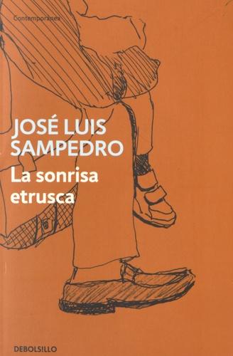 José Luis Sampedro - La sonrisa etrusca.