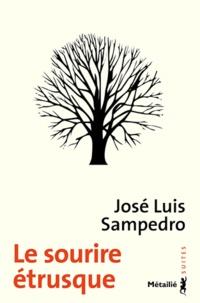 José Luis Sampedro - Le sourire étrusque.