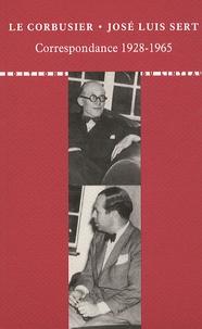 José Luis Sert et  Le Corbusier - Correspondance 1928-1965.