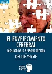 José Luis Velayos Jorge - El envejecimiento cerebral - Dignidad de la persona anciana.