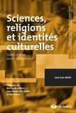 Saïda Aroua et José-Luis Wolfs - Sciences, religions et identités culturelles.