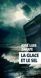 José Luis Zarate - La glace et le sel.