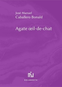 José Manuel Caballero Bonald - Agate oeil-de-chat.