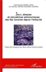 José Manuel Espinel Cejas - Jeux, abaques et calculatrices astronomiques des îles Canaries depuis l'Antiquité.