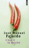 José Manuel Fajardo - L'eau à la bouche.
