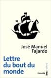 José Manuel Fajardo - Lettre du bout du monde.