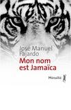 José Manuel Fajardo - Mon nom est Jamaïca.
