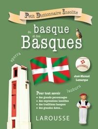 José Manuel Lamarque - Petit dictionnaire insolite du basque et des basques.