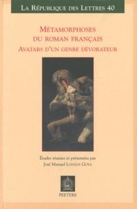 José-Manuel Losada Goya - Métamorphoses du roman français - Avatars d'un genre dévorateur.