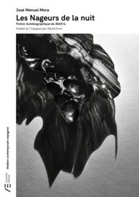 José Manuel Mora - Les nageurs de la nuit - Fiction autobiographique de Jean G..