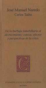 Jose Manuel Naredo - De la burbuja inmobiliaria al decrecimiento - Causas, efectos y perspectivas de la crisis.