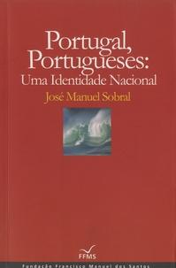 José Manuel Sobral - Portugal, Portugueses : Uma Identidade Nacional.