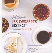 José Maréchal - Les desserts bistrot - Classiques ou revisités.