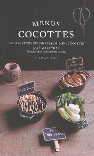 José Maréchal - Menus Cocottes - Plus de 100 recettes originales de mini cocottes.