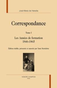 José-Maria de Heredia - Correspondance - Tome 1, Les Années de formation (1846-1865).