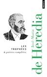 José-Maria de Heredia - Les Trophées & poésies complètes.