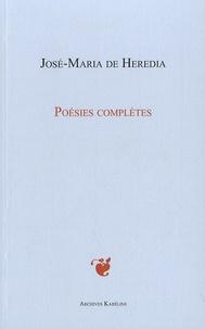 José-Maria de Heredia - Poésies complètes.