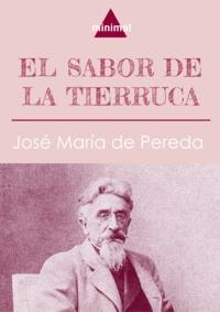José María de Pereda - El sabor de la tierruca.