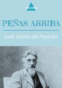 José María de Pereda - Peñas arriba.