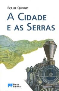 José Maria Eça de Queiroz - A cidade e as serras.
