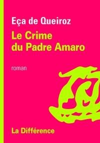 José Maria Eça de Queiroz - Le Crime du Padre Amaro.