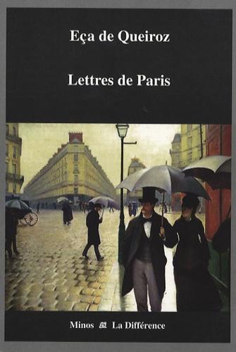 José Maria Eça de Queiroz - Lettres de Paris 1880-1897.
