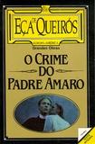José Maria Eça de Queiroz - O Crime do Padre Amaro.
